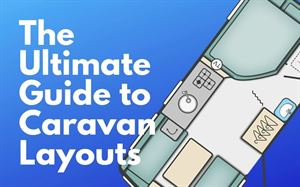 The Ultimate Guide to Caravan Layouts